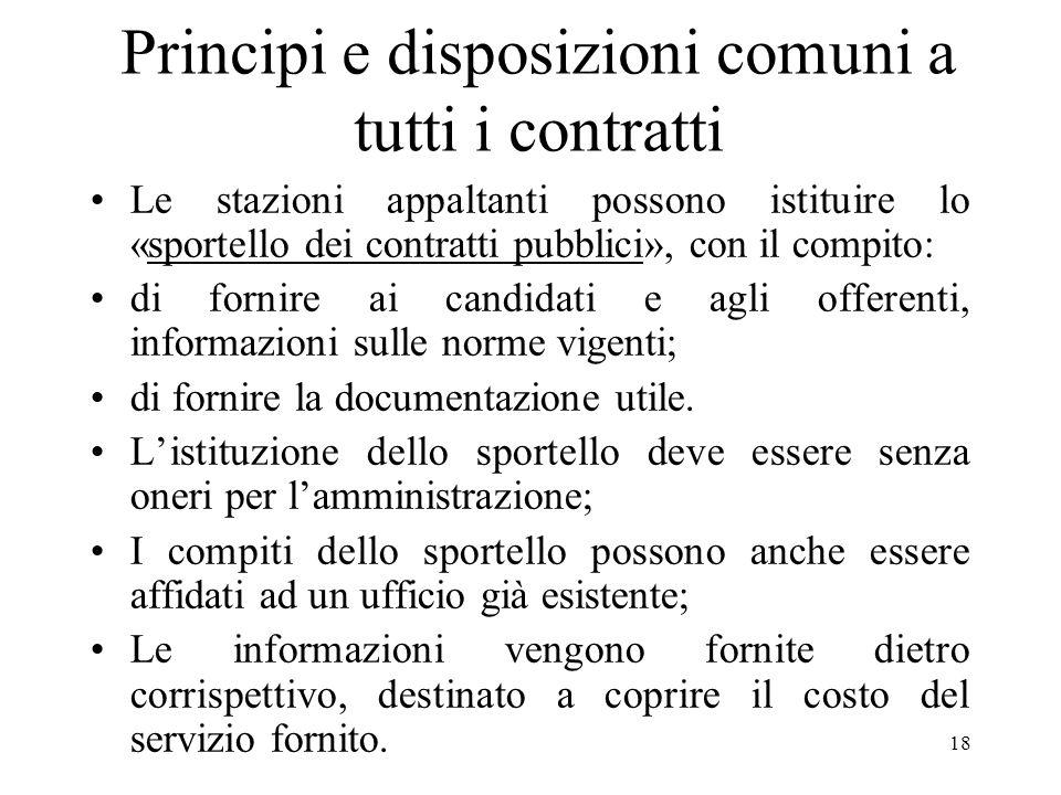 18 Principi e disposizioni comuni a tutti i contratti Le stazioni appaltanti possono istituire lo «sportello dei contratti pubblici», con il compito: