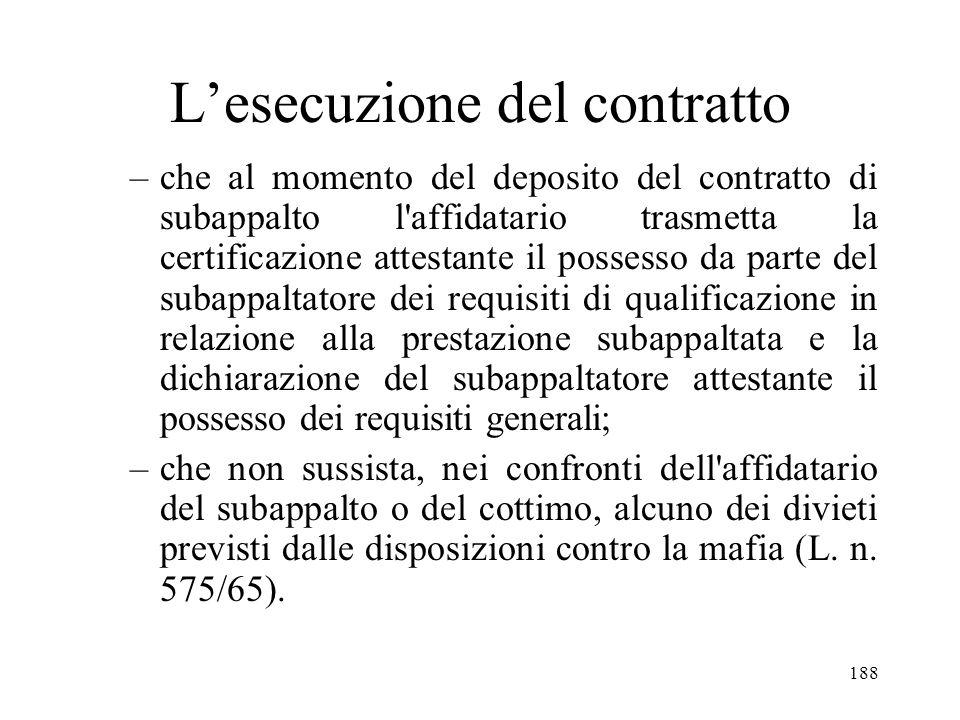 188 Lesecuzione del contratto –che al momento del deposito del contratto di subappalto l'affidatario trasmetta la certificazione attestante il possess