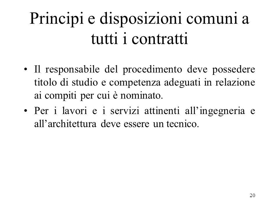 20 Principi e disposizioni comuni a tutti i contratti Il responsabile del procedimento deve possedere titolo di studio e competenza adeguati in relazi