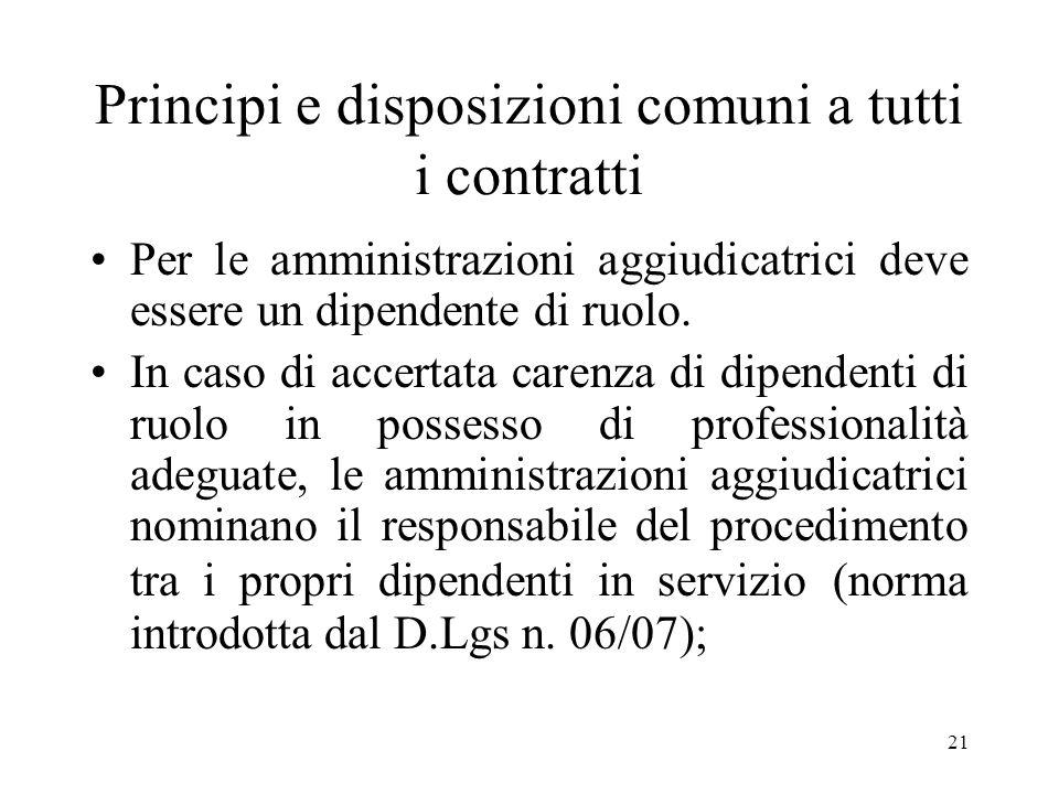 21 Principi e disposizioni comuni a tutti i contratti Per le amministrazioni aggiudicatrici deve essere un dipendente di ruolo. In caso di accertata c