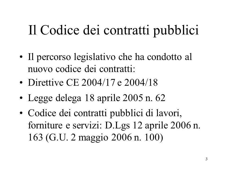 3 Il Codice dei contratti pubblici Il percorso legislativo che ha condotto al nuovo codice dei contratti: Direttive CE 2004/17 e 2004/18 Legge delega