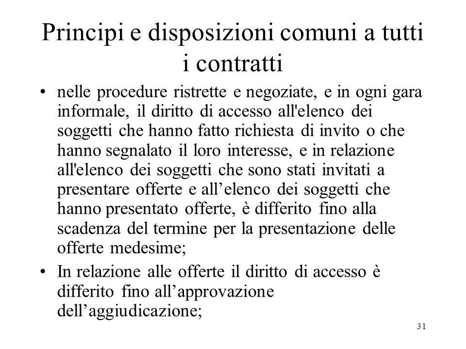 31 Principi e disposizioni comuni a tutti i contratti nelle procedure ristrette e negoziate, e in ogni gara informale, il diritto di accesso all'elenc