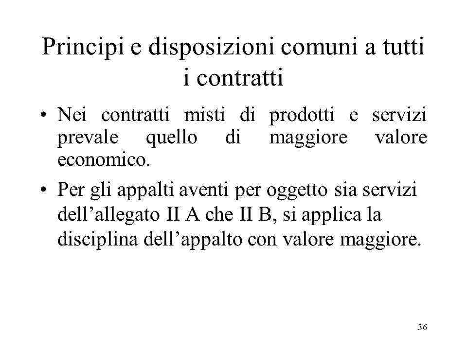 36 Principi e disposizioni comuni a tutti i contratti Nei contratti misti di prodotti e servizi prevale quello di maggiore valore economico. Per gli a
