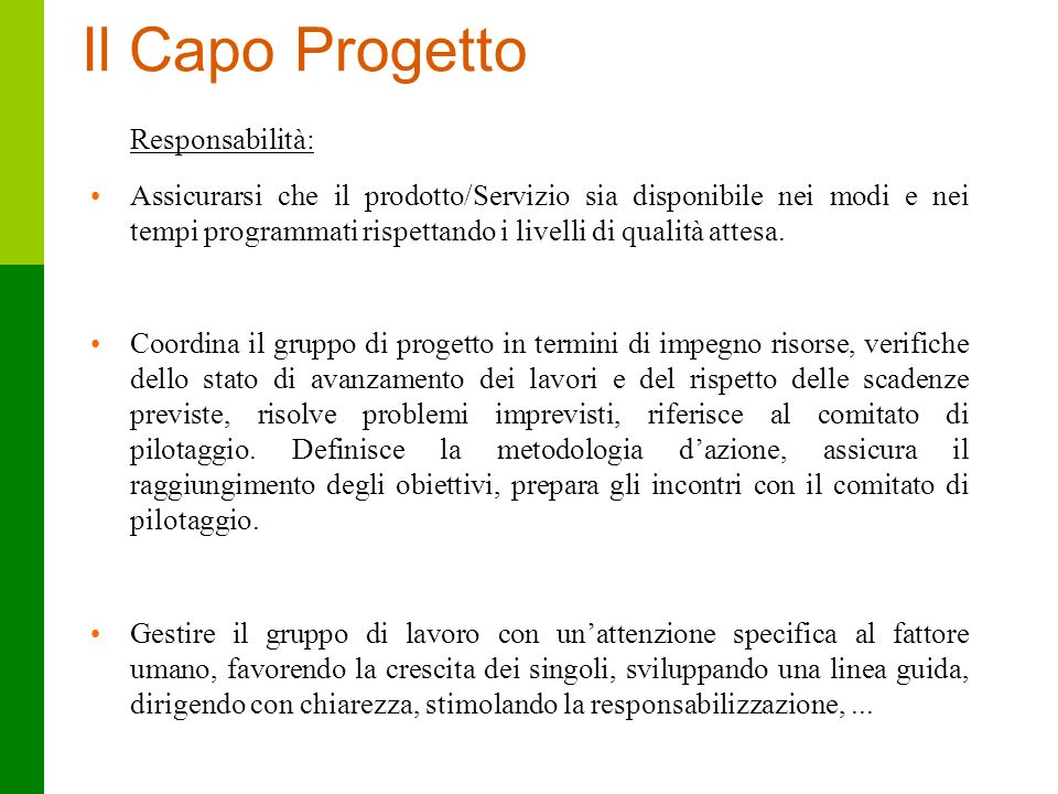 41 Il Capo Progetto Responsabilità: Assicurarsi che il prodotto/Servizio sia disponibile nei modi e nei tempi programmati rispettando i livelli di qua
