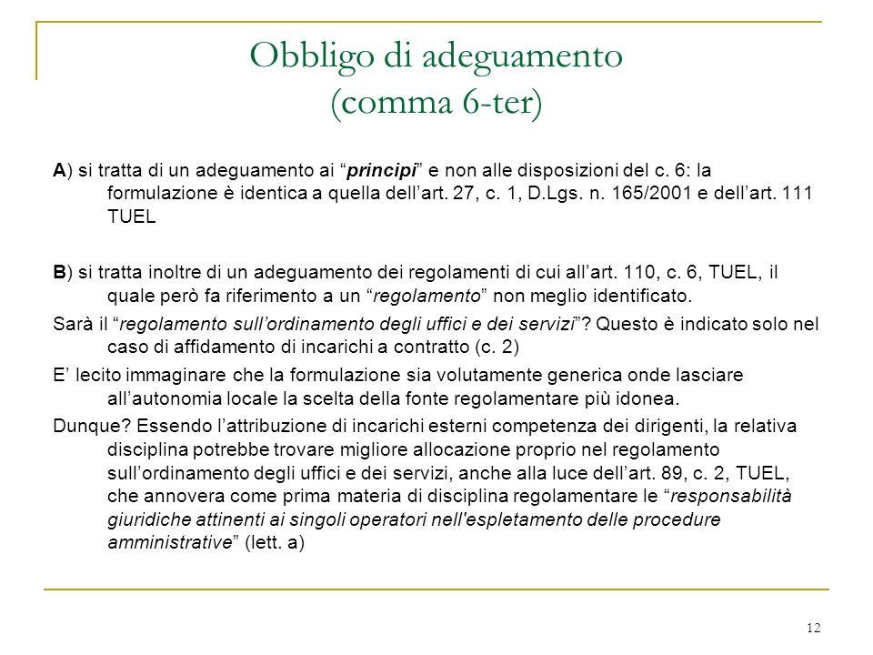 12 Obbligo di adeguamento (comma 6-ter) A) si tratta di un adeguamento ai principi e non alle disposizioni del c.