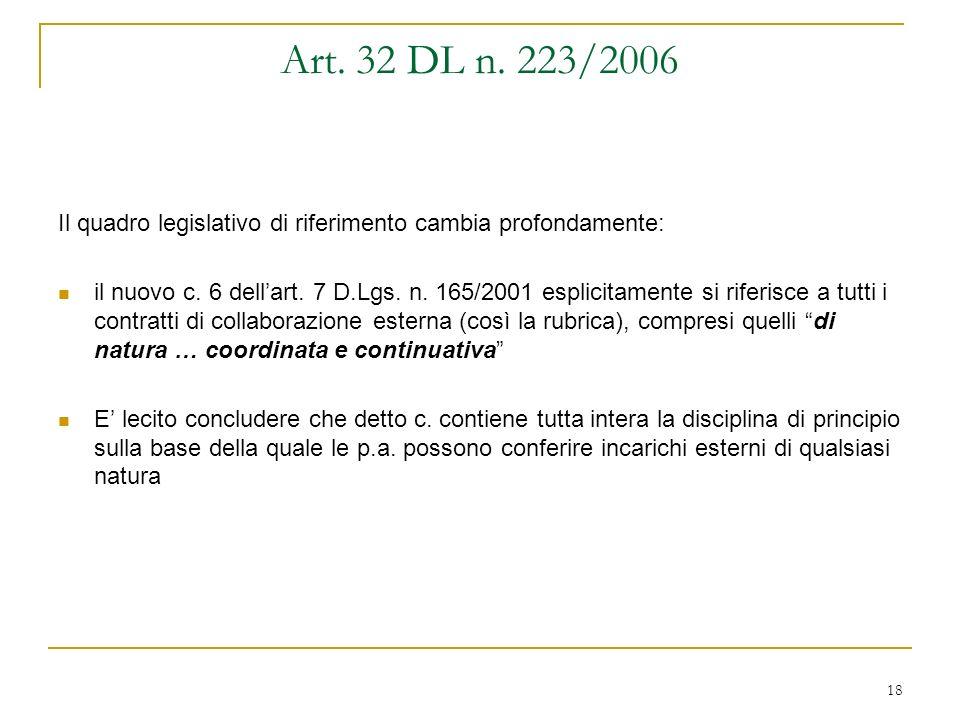 18 Art. 32 DL n. 223/2006 Il quadro legislativo di riferimento cambia profondamente: il nuovo c.