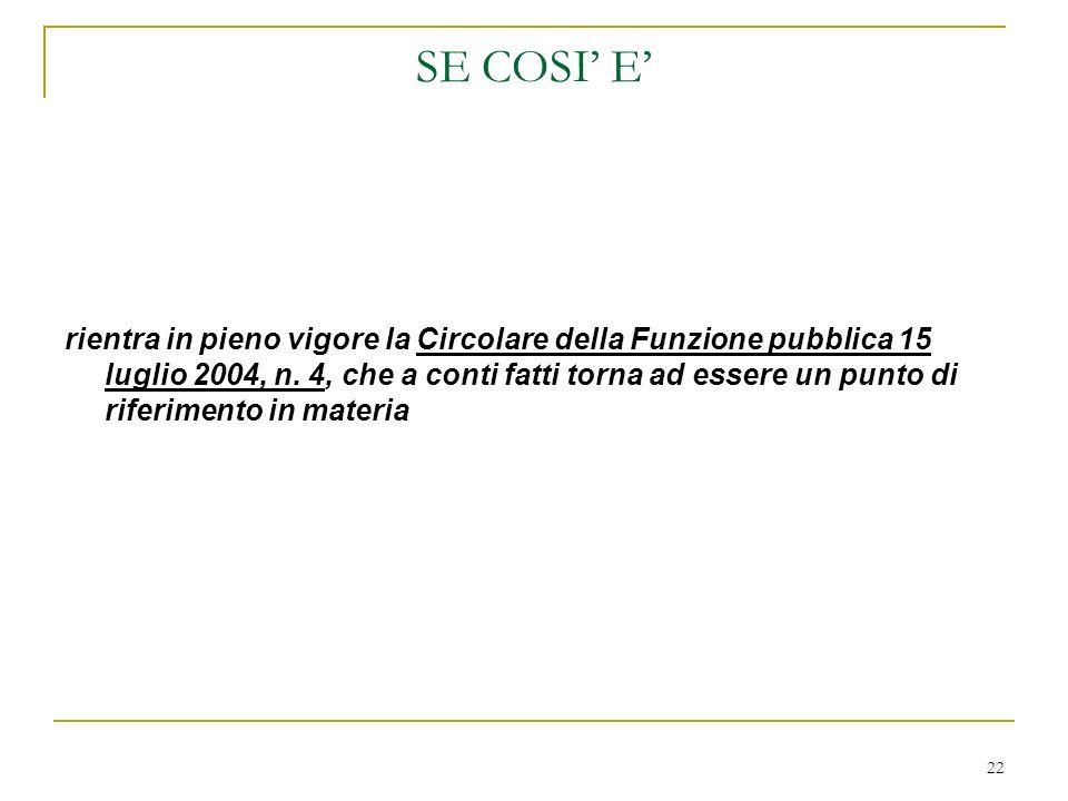 22 SE COSI E rientra in pieno vigore la Circolare della Funzione pubblica 15 luglio 2004, n.