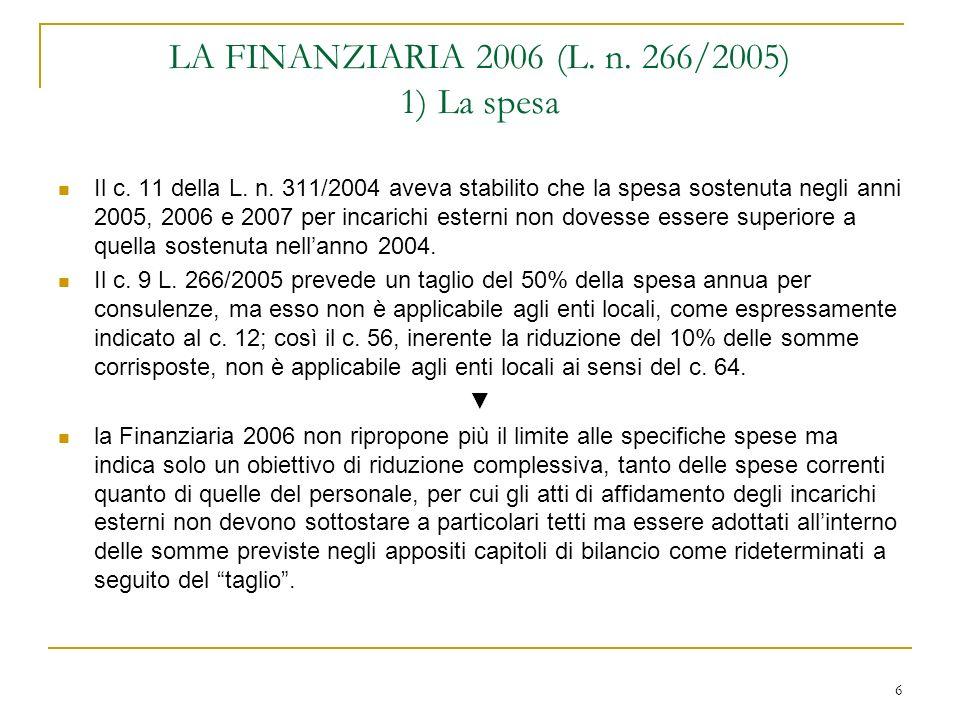 6 LA FINANZIARIA 2006 (L. n. 266/2005) 1) La spesa Il c.