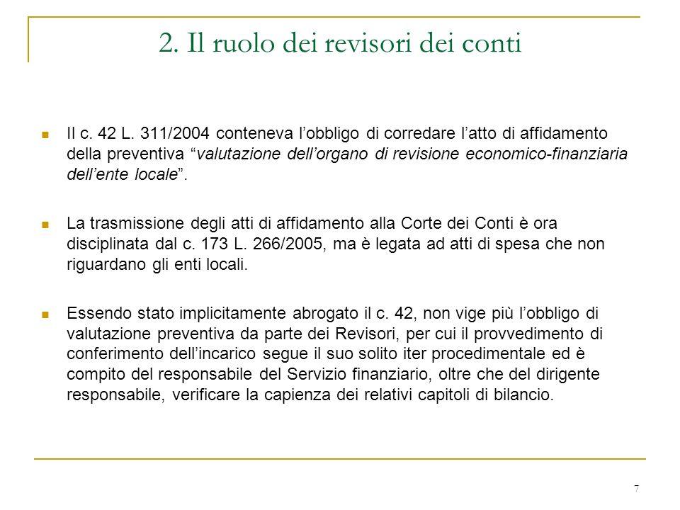 7 2. Il ruolo dei revisori dei conti Il c. 42 L.