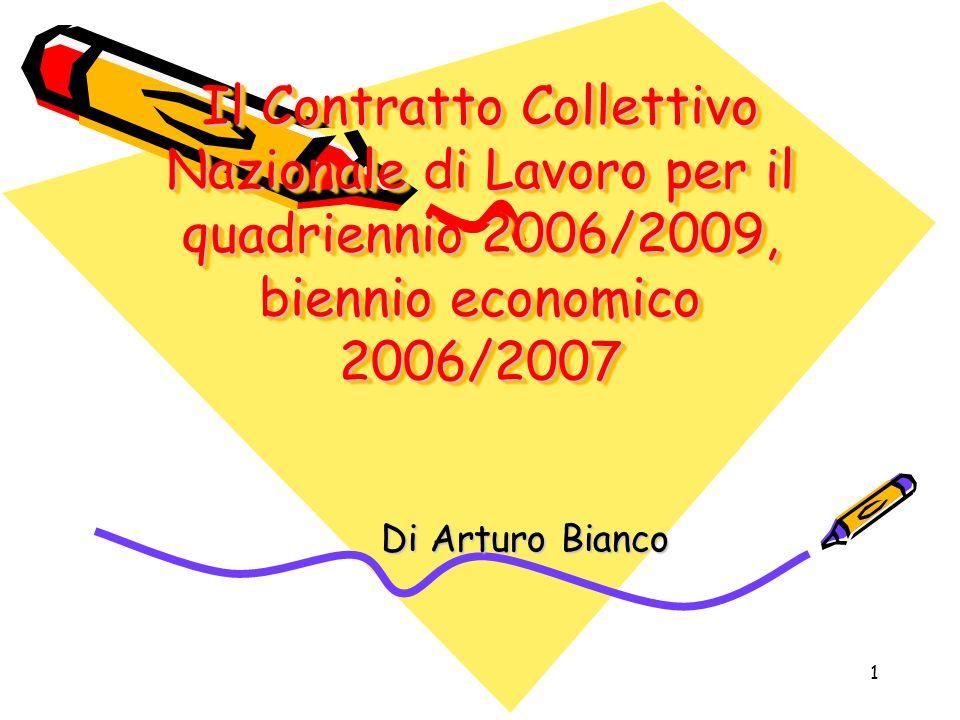 1 Il Contratto Collettivo Nazionale di Lavoro per il quadriennio 2006/2009, biennio economico 2006/2007 Di Arturo Bianco