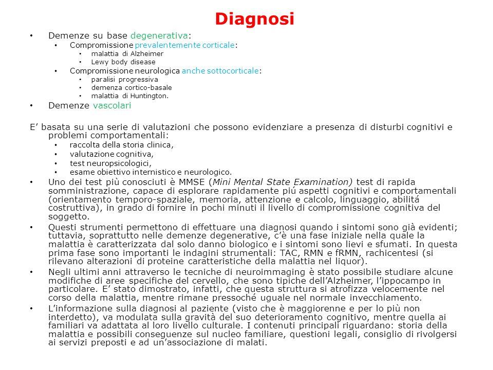 Demenze su base degenerativa: Compromissione prevalentemente corticale: malattia di Alzheimer Lewy body disease Compromissione neurologica anche sotto