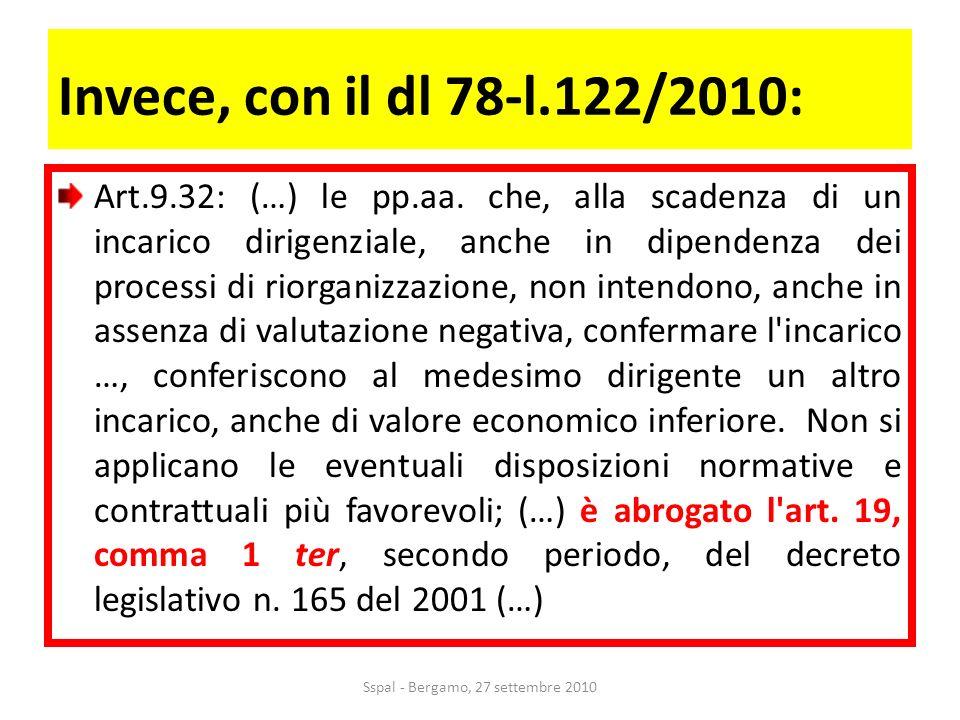 Invece, con il dl 78-l.122/2010: Art.9.32: (…) le pp.aa.