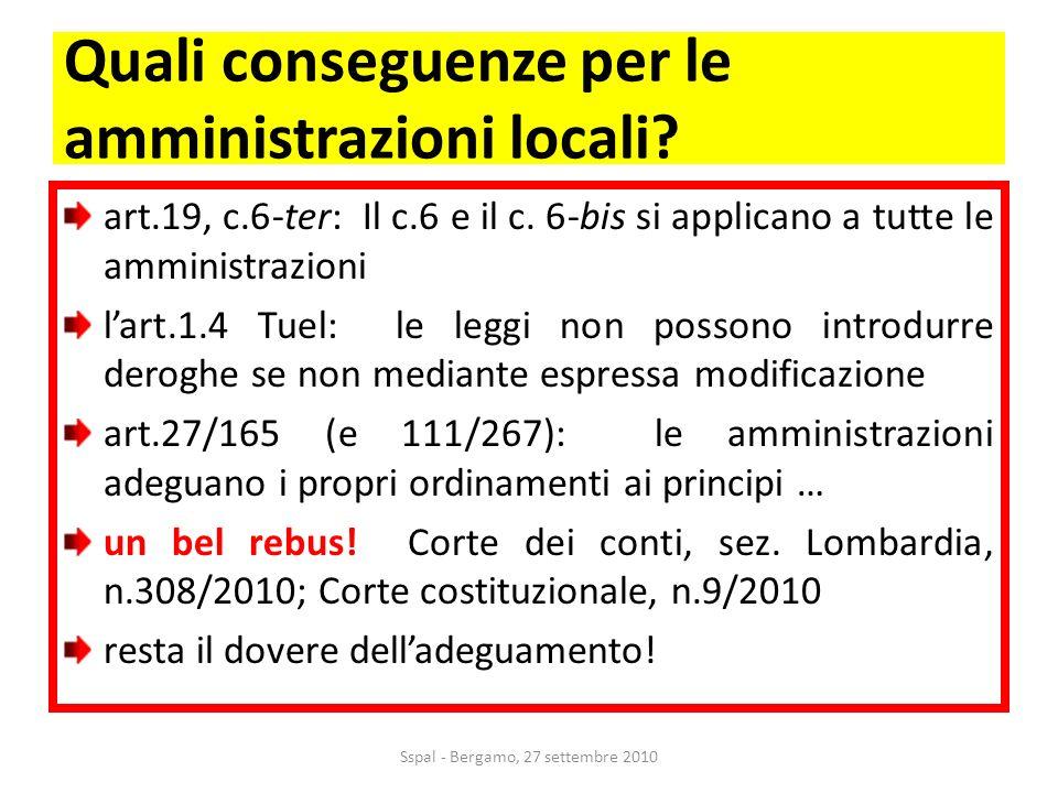Quali conseguenze per le amministrazioni locali. art.19, c.6-ter: Il c.6 e il c.
