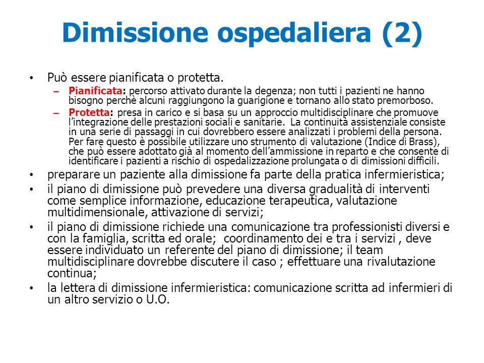 Dimissione ospedaliera (2) Può essere pianificata o protetta. – Pianificata: percorso attivato durante la degenza; non tutti i pazienti ne hanno bisog