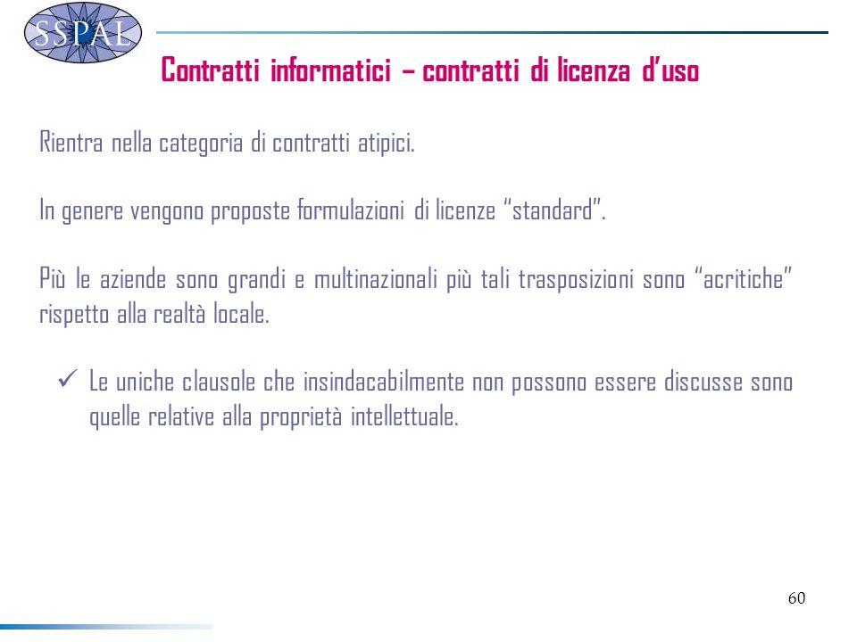 60 Contratti informatici – contratti di licenza duso Rientra nella categoria di contratti atipici.
