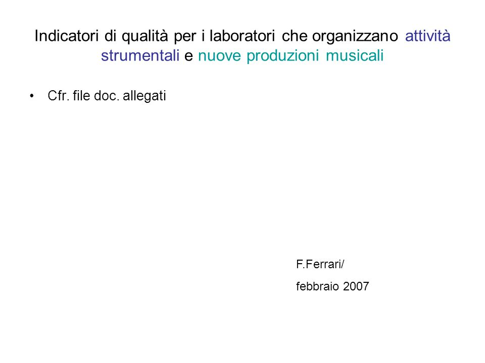Indicatori di qualità per i laboratori che organizzano attività strumentali e nuove produzioni musicali Cfr.