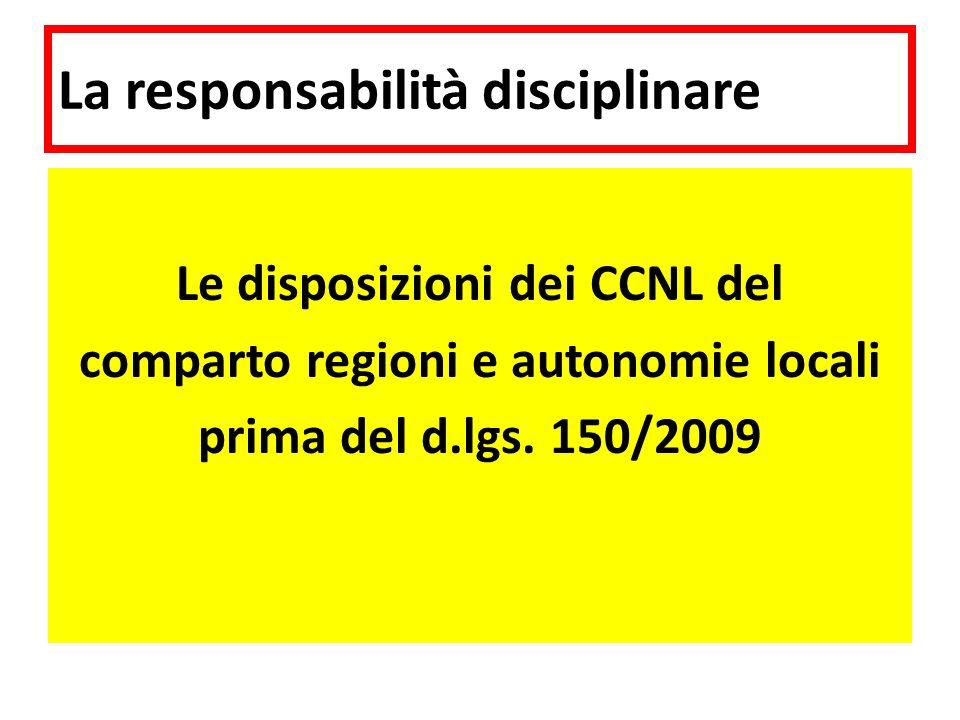 La responsabilità disciplinare Le disposizioni dei CCNL del comparto regioni e autonomie locali prima del d.lgs.