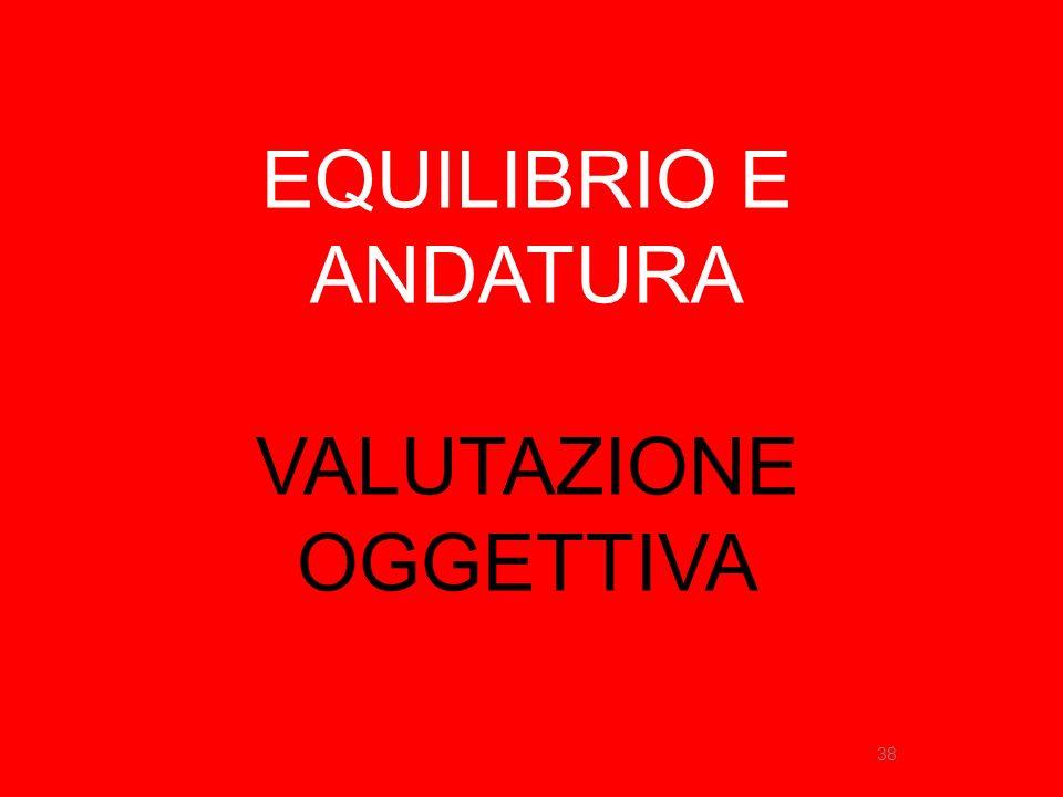 38 EQUILIBRIO E ANDATURA VALUTAZIONE OGGETTIVA