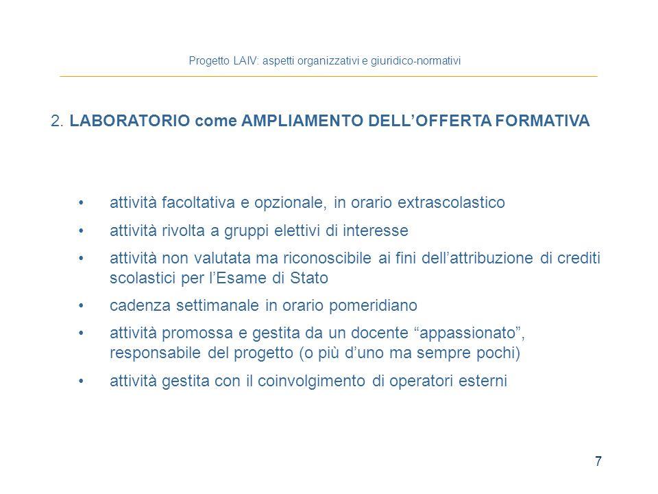 8 Autonomia scolastica: Progetto LAIV: aspetti organizzativi e giuridico-normativi 2.