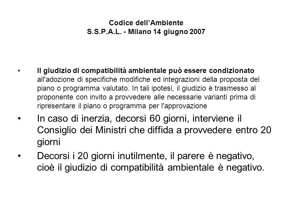 Codice dellAmbiente S.S.P.A.L. - Milano 14 giugno 2007 Il giudizio di compatibilità ambientale può essere condizionato all'adozione di specifiche modi