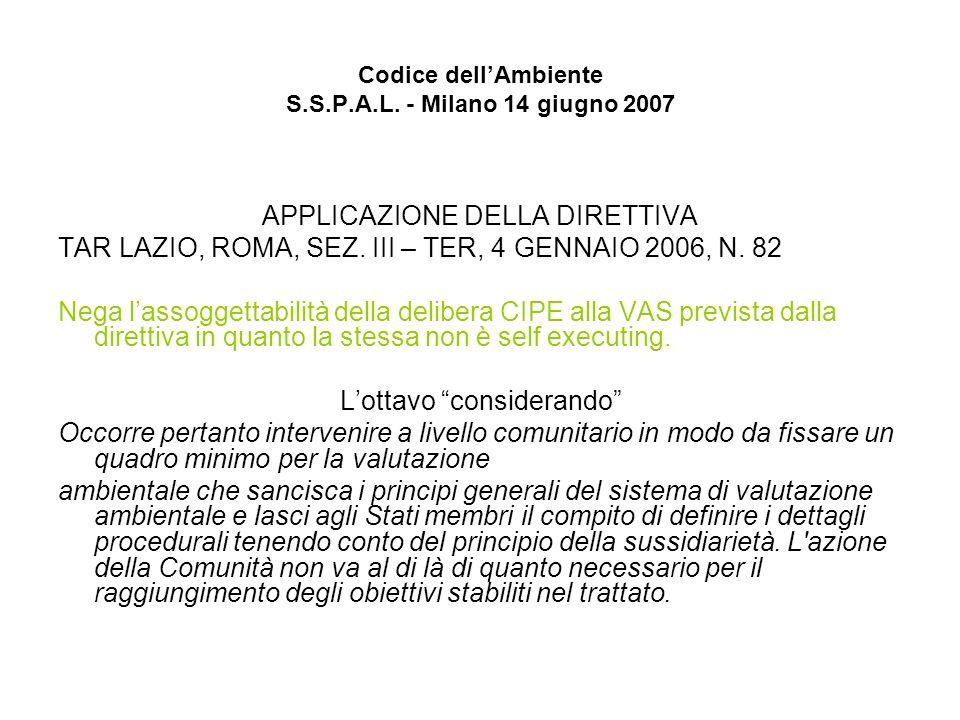 Codice dellAmbiente S.S.P.A.L. - Milano 14 giugno 2007 APPLICAZIONE DELLA DIRETTIVA TAR LAZIO, ROMA, SEZ. III – TER, 4 GENNAIO 2006, N. 82 Nega lassog