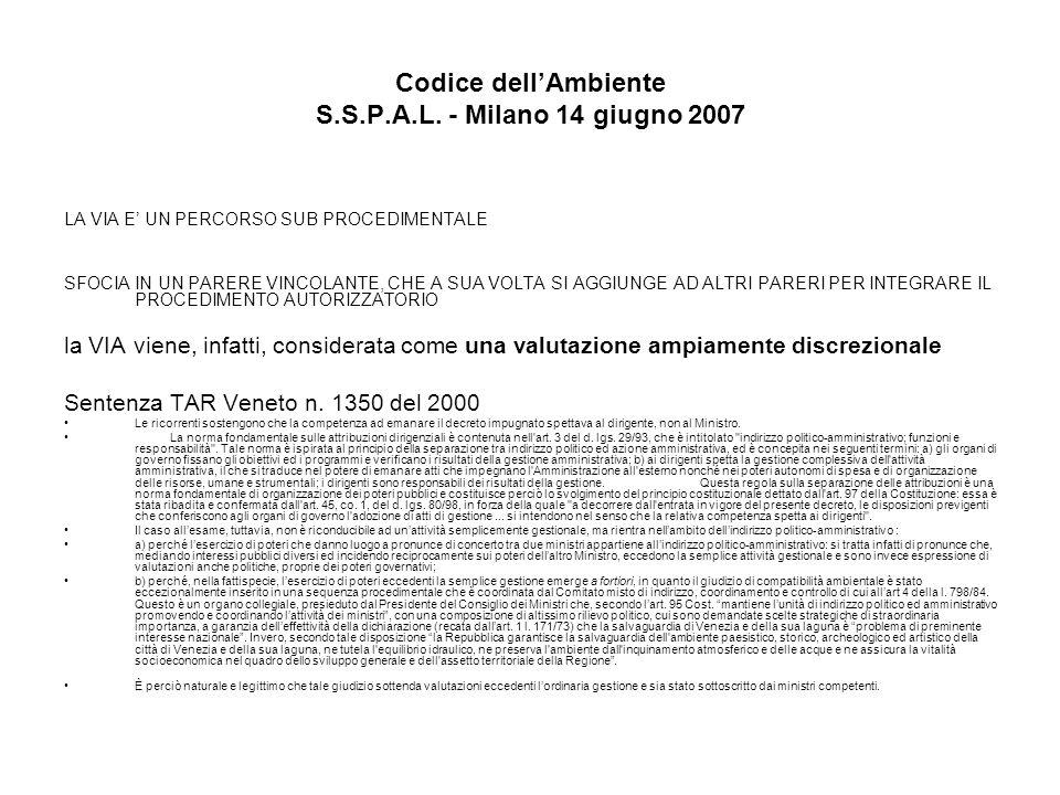 Codice dellAmbiente S.S.P.A.L. - Milano 14 giugno 2007 LA VIA E UN PERCORSO SUB PROCEDIMENTALE SFOCIA IN UN PARERE VINCOLANTE, CHE A SUA VOLTA SI AGGI