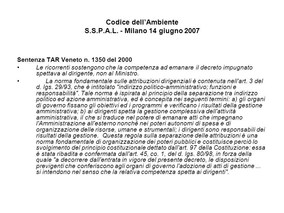 Codice dellAmbiente S.S.P.A.L. - Milano 14 giugno 2007 Sentenza TAR Veneto n. 1350 del 2000 Le ricorrenti sostengono che la competenza ad emanare il d