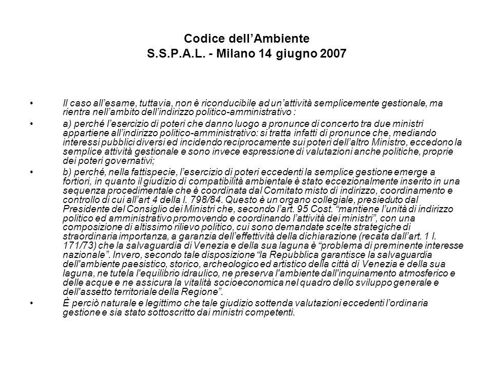 Codice dellAmbiente S.S.P.A.L. - Milano 14 giugno 2007 Il caso allesame, tuttavia, non è riconducibile ad unattività semplicemente gestionale, ma rien