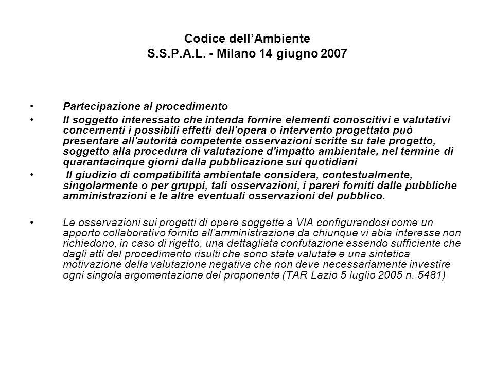 Codice dellAmbiente S.S.P.A.L. - Milano 14 giugno 2007 Partecipazione al procedimento Il soggetto interessato che intenda fornire elementi conoscitivi