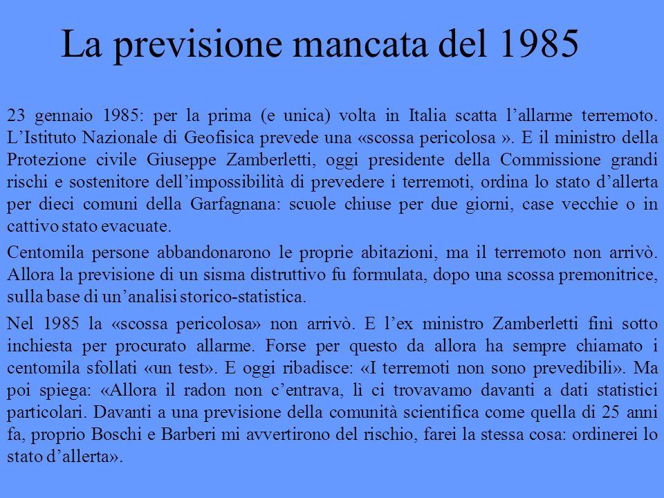 La previsione mancata del 1985 23 gennaio 1985: per la prima (e unica) volta in Italia scatta lallarme terremoto. LIstituto Nazionale di Geofisica pre