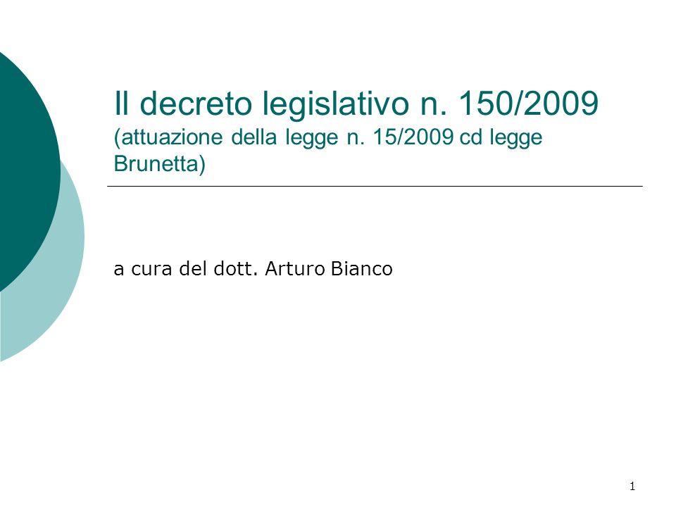 1 Il decreto legislativo n. 150/2009 (attuazione della legge n. 15/2009 cd legge Brunetta) a cura del dott. Arturo Bianco