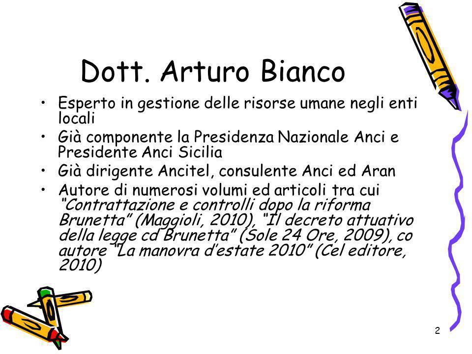 2 Dott. Arturo Bianco Esperto in gestione delle risorse umane negli enti locali Già componente la Presidenza Nazionale Anci e Presidente Anci Sicilia