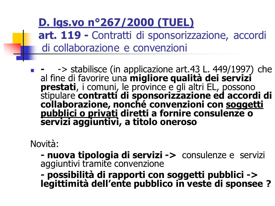 - -> stabilisce (in applicazione art.43 L. 449/1997) che al fine di favorire una migliore qualità dei servizi prestati, i comuni, le province e gli al