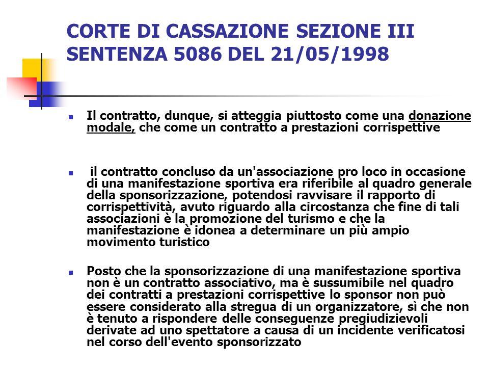 CORTE DI CASSAZIONE SEZIONE III SENTENZA 5086 DEL 21/05/1998 Il contratto, dunque, si atteggia piuttosto come una donazione modale, che come un contra