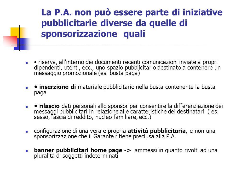 La P.A. non può essere parte di iniziative pubblicitarie diverse da quelle di sponsorizzazione quali riserva, all'interno dei documenti recanti comuni