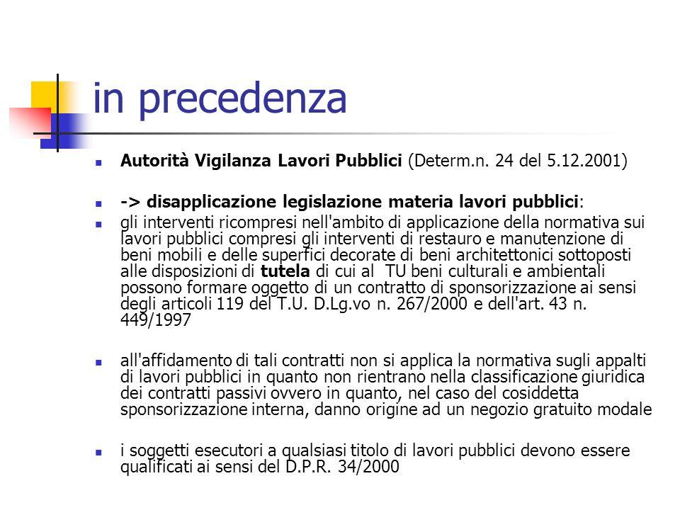 in precedenza Autorità Vigilanza Lavori Pubblici (Determ.n. 24 del 5.12.2001) -> disapplicazione legislazione materia lavori pubblici: gli interventi