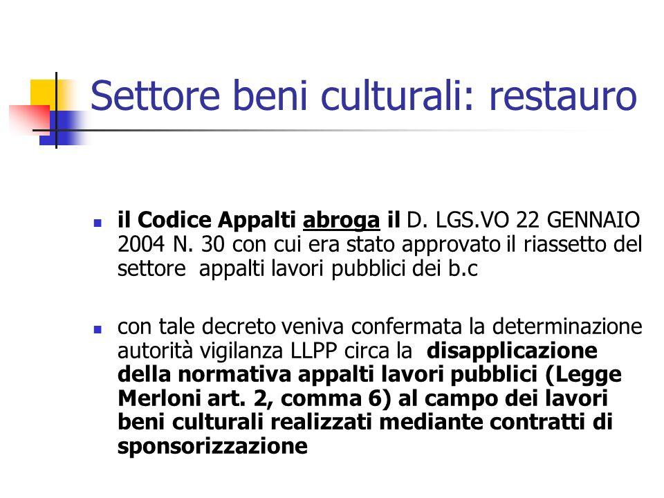 Settore beni culturali: restauro il Codice Appalti abroga il D. LGS.VO 22 GENNAIO 2004 N. 30 con cui era stato approvato il riassetto del settore appa