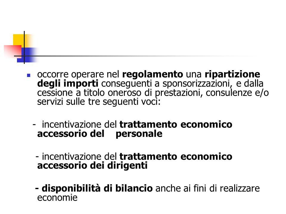 occorre operare nel regolamento una ripartizione degli importi conseguenti a sponsorizzazioni, e dalla cessione a titolo oneroso di prestazioni, consu