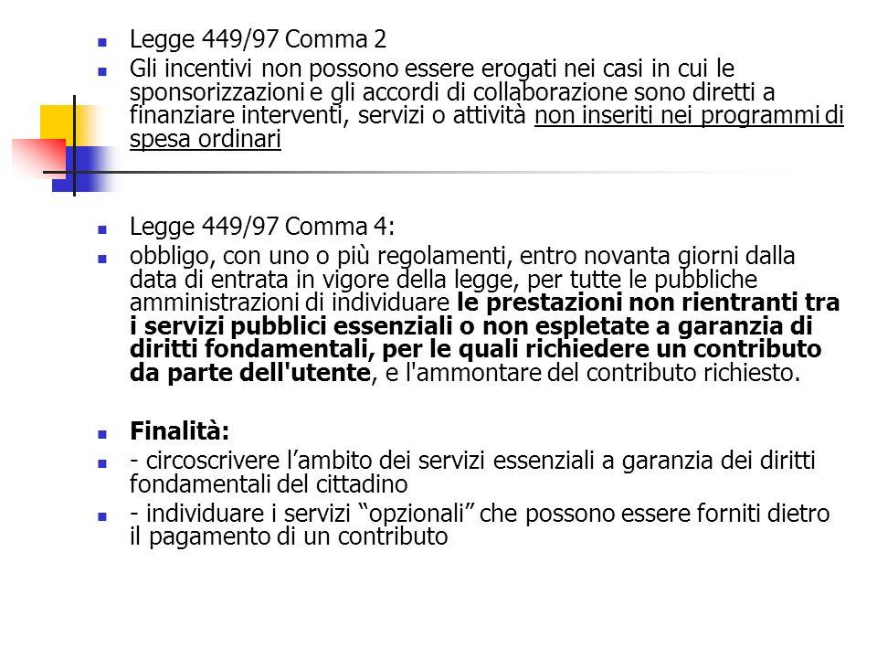 Legge 449/97 Comma 2 Gli incentivi non possono essere erogati nei casi in cui le sponsorizzazioni e gli accordi di collaborazione sono diretti a finan