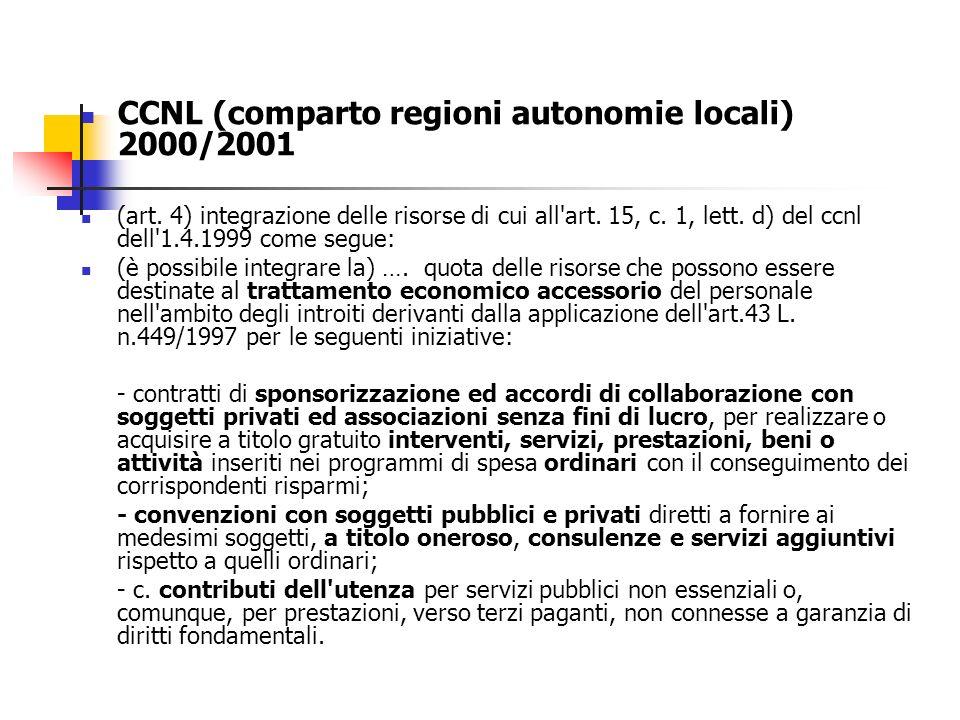 CCNL (comparto regioni autonomie locali) 2000/2001 (art. 4) integrazione delle risorse di cui all'art. 15, c. 1, lett. d) del ccnl dell'1.4.1999 come