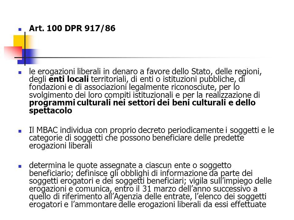 Art. 100 DPR 917/86 le erogazioni liberali in denaro a favore dello Stato, delle regioni, degli enti locali territoriali, di enti o istituzioni pubbli