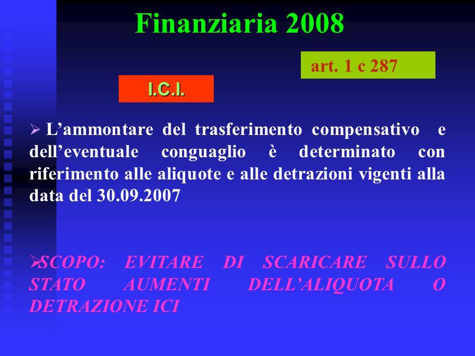 Finanziaria 2008 Lammontare del trasferimento compensativo e delleventuale conguaglio è determinato con riferimento alle aliquote e alle detrazioni vi