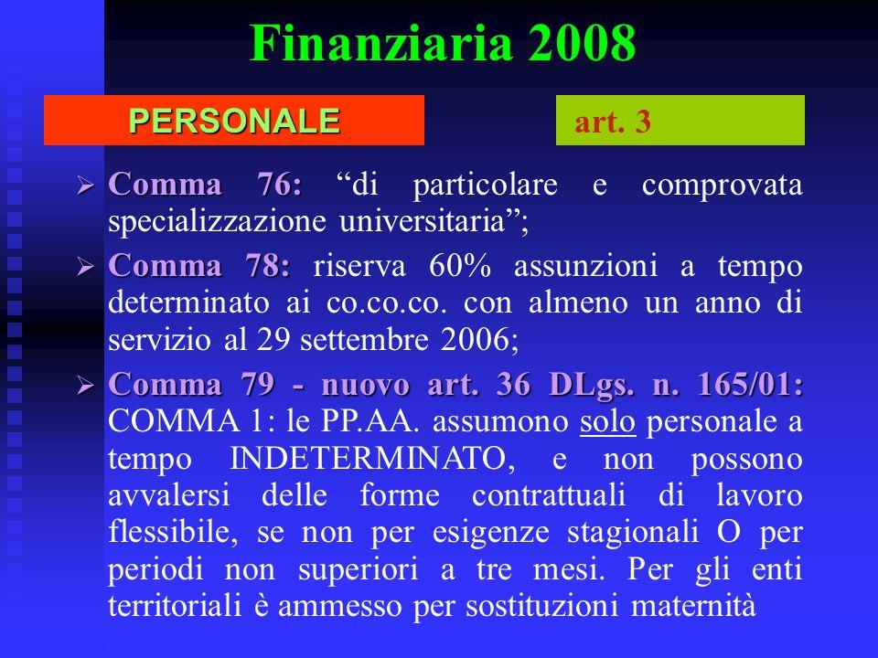 Finanziaria 2008PERSONALE art. 3 Comma 76: Comma 76: di particolare e comprovata specializzazione universitaria; Comma 78: Comma 78: riserva 60% assun
