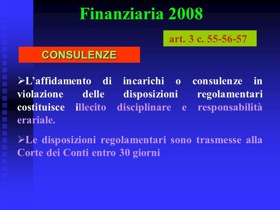Finanziaria 2008 Laffidamento di incarichi o consulenze in violazione delle disposizioni regolamentari costituisce illecito disciplinare e responsabilità erariale.