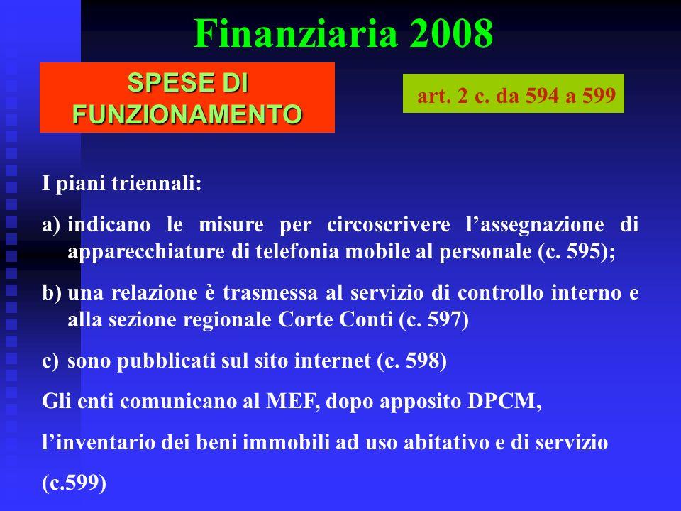 Finanziaria 2008 I piani triennali: a)indicano le misure per circoscrivere lassegnazione di apparecchiature di telefonia mobile al personale (c. 595);