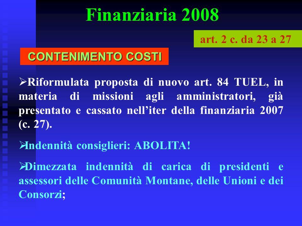 Finanziaria 2008 Riformulata proposta di nuovo art. 84 TUEL, in materia di missioni agli amministratori, già presentato e cassato nelliter della finan