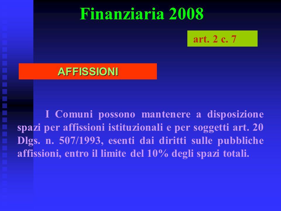 Finanziaria 2008 I Comuni possono mantenere a disposizione spazi per affissioni istituzionali e per soggetti art. 20 Dlgs. n. 507/1993, esenti dai dir