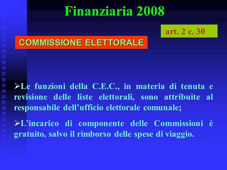 Finanziaria 2008 Le funzioni della C.E.C., in materia di tenuta e revisione delle liste elettorali, sono attribuite al responsabile dellufficio eletto