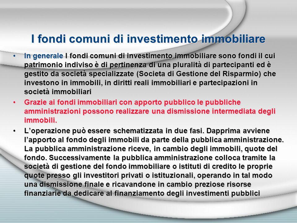 I fondi comuni di investimento immobiliare In generale I fondi comuni di investimento immobiliare sono fondi il cui patrimonio indiviso è di pertinenz