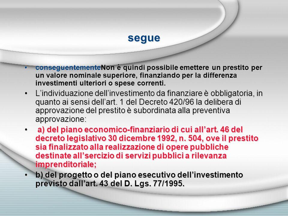 segue conseguentementeNon è quindi possibile emettere un prestito per un valore nominale superiore, finanziando per la differenza investimenti ulterio